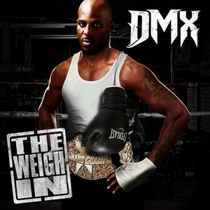 DMX_The_Weigh_In-front-large.jpg